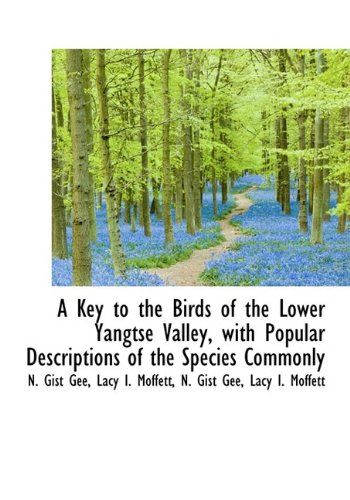 Read Online A Key to the Birds of the Lower Yangtse Valley, with Popular Descriptions of the Species Commonly pdf epub