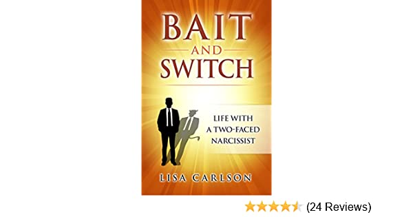 Bait and Switch: Life With a Two-Faced Narcissist