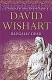 Illegally Dead (Marcus Corvinus Mysteries)