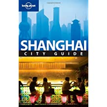 Lonely Planet Shanghai 4th Ed.: City Guide, 4th edition