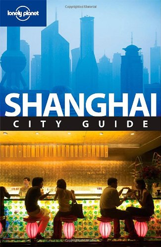 Lonely Planet Shanghai (City Guide)