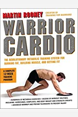 Warrior Cardio: The Revolutionary Metabolic Training System for Burning Fat, Building Muscle, and Getting Fit Paperback