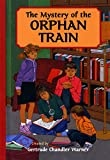 The Mystery of the Orphan Train (The Boxcar Children Mysteries)
