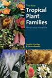Tropical Plant Families : An Identification Handbook, Utteridge, Timothy and Bramley, Gemma, 1842463810