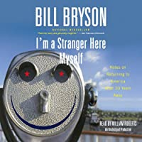 I'm a Stranger Here Myself: Notes on Returning to America After Twenty Years Away Hörbuch von Bill Bryson Gesprochen von: William Roberts