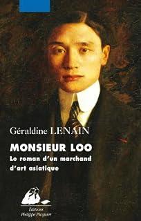 Monsieur Loo : le roman d'un marchand d'art asiatique