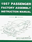 COMPLETE & UNABRIDGED 1957 CHEVROLET PASSENGER CAR FACTORY ASSEMBLY INSTRUCTION MANUAL Covers 150, 210, Bel Air, Del Ray, Station Wagons, Nomad & Convertibles- CHEVY 57