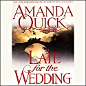 Late for the Wedding: Lavinia Lake, Book 3 Audiobook by Amanda Quick Narrated by Josephine Bailey