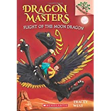 Dragon Masters #6: Flight of the Moon Dragon: A Branches Book