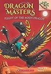 Dragon Masters #6: Flight of the Moon...