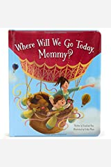 Where Will We Go Today, Mommy?: Children's Board Book (Love You Always) Hardcover