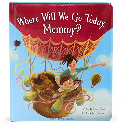 Where Will We Go Today, Mommy?: Children's Board Book (Love You Always) pdf