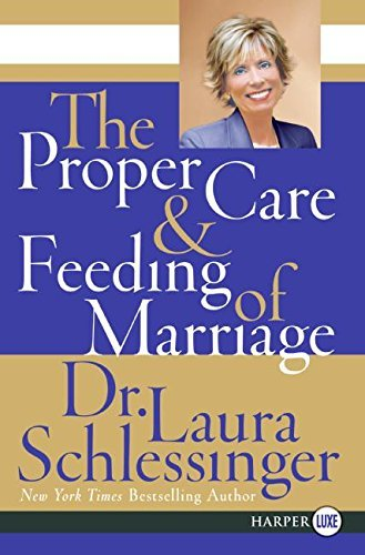 The Proper Care and Feeding of Marriage LP by Schlessinger, Dr. Laura(January 2, 2007) Paperback (Dr Laura Proper Care And Feeding Of Marriage)