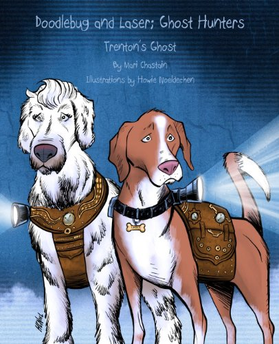 Doodlebug and Laser; Ghost Hunters: Trenton's Ghost (Is A Ghost In Need A Ghost Indeed?)