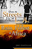 From the Streets of L.A. to the Rain Forest of Africa