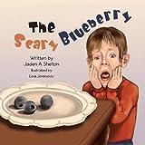 The Scary Blueberry, Jaden Shelton, 1490545182
