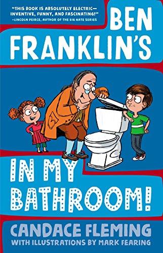 Ben Franklin's in My Bathroom! (History Pals) -