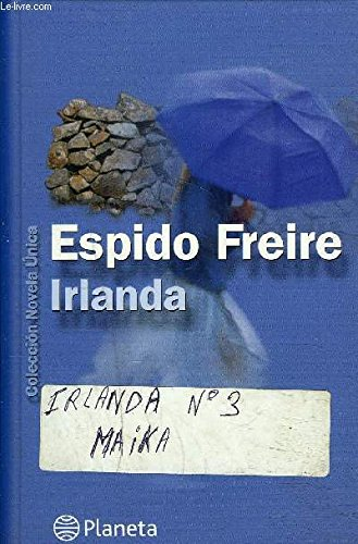 Irlanda (Coleccion Novela Unica): Espido Freire: 9788408044956: Amazon.com: Books