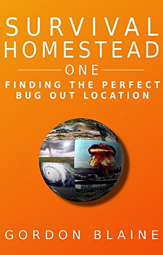Survival Homestead One: Finding The Perfect Bug Out Location