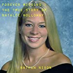 Forever Missing: The Disappearance of Natalee Holloway | Nathan Nixon