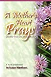 A Mother's Heart Prays, Susan Werthem, 1439220913