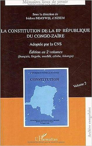 Lire un La constitution de la IIIe République du Congo-Zaïre. Volume 2 epub pdf