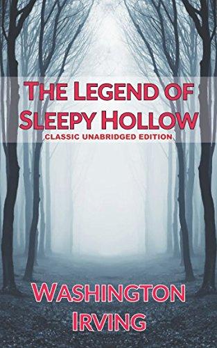 The Legend of Sleepy Hollow: Classic Unabridged Edition