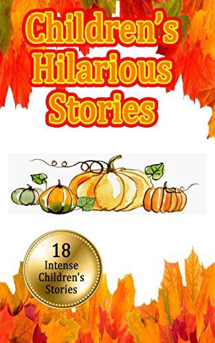 Children's Hilarious Stories: 18 Different Funny Short Stories