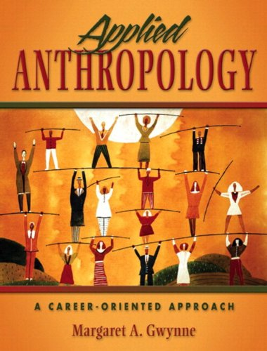Applied Anthropology: A Career-Oriented Approach (with Anthropology Career Resources Handbook)