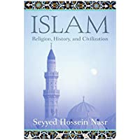 Islam: Religion, History and Civilization