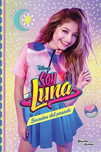 (Soy Luna 10. Secretos del pasado (Spanish Edition))