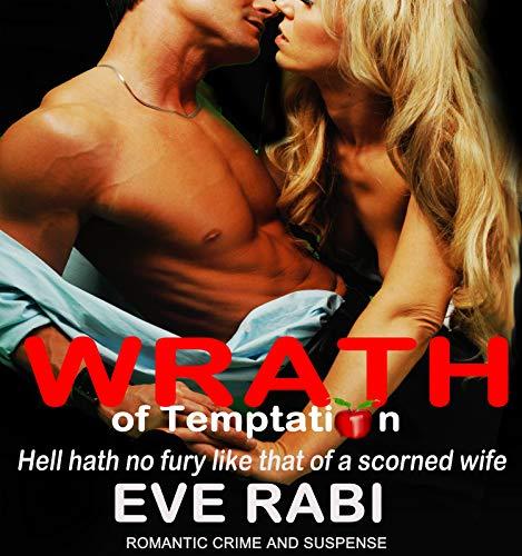 WRATH OF TEMPTATION: Hell Hath no Fury like that of a Woman Scorned  Book 4 (Hell Hath No Fury Like A Woman)