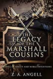 The Legacy of the Marshall Cousins: A Novel of Deceit and Noble Intentions
