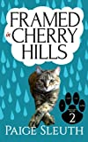 Framed in Cherry Hills (Cozy Cat Caper Mystery) (Volume 2)