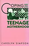 Coping with Teenage Motherhood, Carolyn Simpson, 0823925692