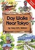 Front cover for the book Day Walks Near Tokyo by Gary DA. Walters