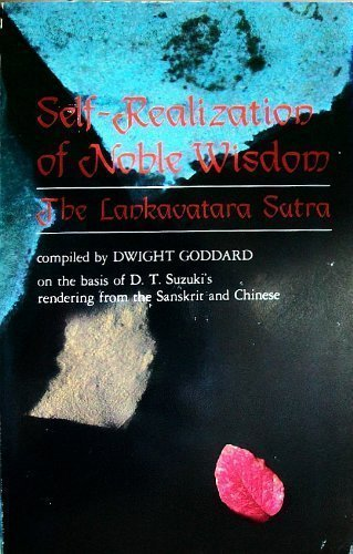 Self Realization of Noble Wisdom: The Lankavatara Sutra