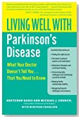 Living Well with Parkinson's Disease: What Your Doctor Doesn't Tell You....That You Need to Know (Living Well (Collins))