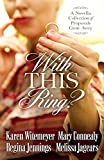 Download With This Ring?: A Novella Collection of Proposals Gone Awry in PDF ePUB Free Online