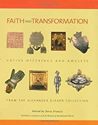 Faith and Transformation: Votive Offerings and Amulets from the Alexander Girard Collection