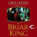 The Briar King: The Kingdoms of Thorn and Bone, Book 1 Audiobook by Greg Keyes Narrated by Patrick Michael