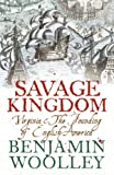 img - for A Savage Kingdom: Virginia and the Founding of English America book / textbook / text book