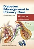 Diabetes Management in Primary Care 2nd (second) Edition by Unger MD, Jeff published by Lippincott Williams & Wilkins (2012)