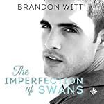 The Imperfection of Swans | Brandon Witt