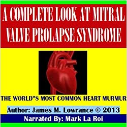 A Complete Look at Mitral Valve Prolapse Syndrome