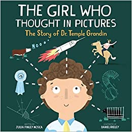 The Girl Who Thought in Pictures: The Story of Dr. Temple Grandin (Amazing  Scientists): Finley Mosca, Julia, Rieley, Daniel: 9781943147304:  Amazon.com: Books