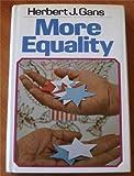 More Equality, Herbert J. Gans, 0394487354