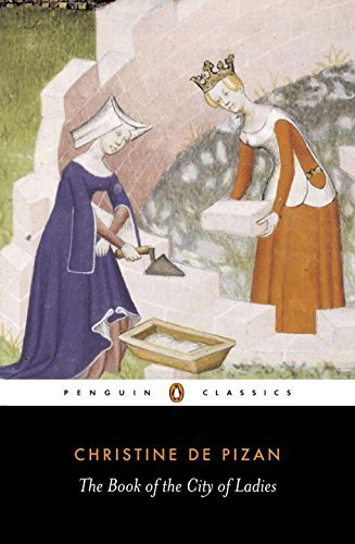 The Book of the City of Ladies (Penguin Classics) by Christine de Pizan (2000-01-01)