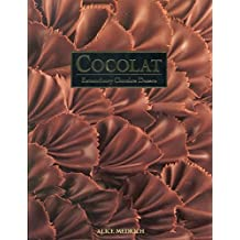 Cocolat: Extraordinary Chocolate Desserts by Alice Medrich (1990-10-01)