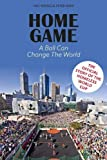 img - for Home Game: The story of the Homeless World Cup book / textbook / text book